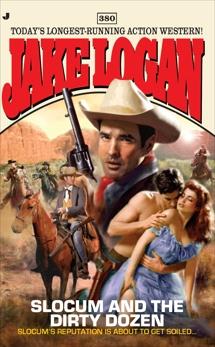 Slocum 380: Slocum and the Dirty Dozen, Logan, Jake