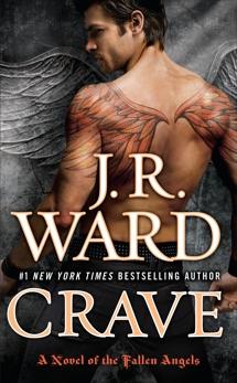 Crave: A Novel of the Fallen Angels, Ward, J.R.