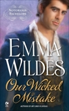 Our Wicked Mistake: Notorious Bachelors, Wildes, Emma
