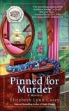 Pinned for Murder, Casey, Elizabeth Lynn