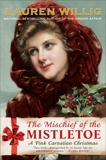 The Mischief of the Mistletoe: A Pink Carnation Christmas, Willig, Lauren