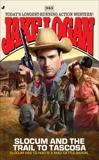 Slocum #383: Slocum and the Trail to Tascosa, Logan, Jake