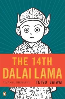 The 14th Dalai Lama: A Manga Biography, Saiwai, Tetsu