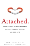 Attached: The New Science of Adult Attachment and How It Can Help You Find--and Keep-- Love, Levine, Amir & Heller, Rachel