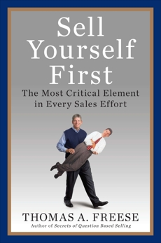 Sell Yourself First: The Most Critical Element in Every Sales Effort
