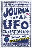 Journal of a UFO Investigator: A Novel, Halperin, David
