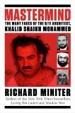 Mastermind: The Many Faces of the 9/11 Architect, Khalid Shaikh Mohammed, Miniter, Richard