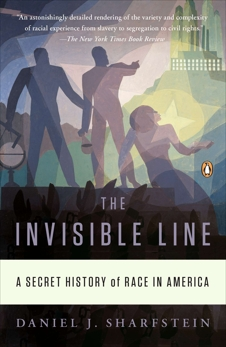 The Invisible Line: A Secret History of Race in America, Sharfstein, Daniel J.