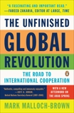 The Unfinished Global Revolution: The Road to International Cooperation, Malloch-brown, Mark