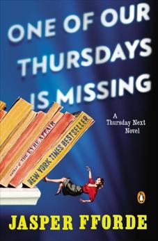 One of Our Thursdays Is Missing: A Thursday Next Novel, Fforde, Jasper