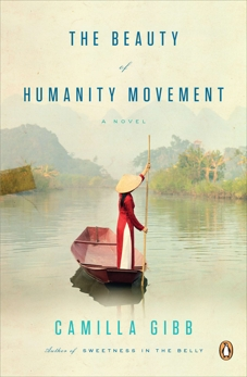 The Beauty of Humanity Movement: A Novel, Gibb, Camilla
