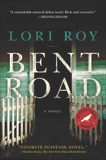 Bent Road: A Novel, Roy, Lori