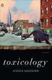 Toxicology: A Novel, Hagedorn, Jessica