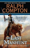 Ralph Compton the Last Manhunt, Compton, Ralph & West, Joseph A.