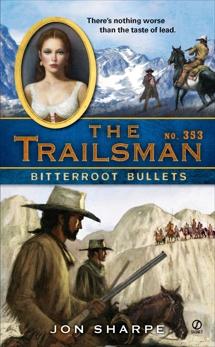 The Trailsman #353: Bitterroot Bullets, Sharpe, Jon