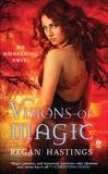 Visions of Magic: An Awakening Novel, Hastings, Regan