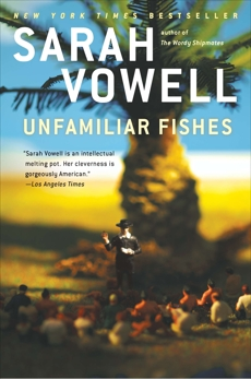 Unfamiliar Fishes, Vowell, Sarah