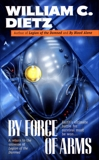 By Force of Arms, Dietz, William C.