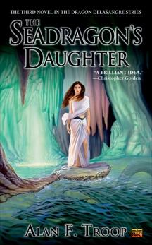The Seadragon's Daughter, Troop, Alan F.