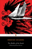 The Riddle of the Sands: A Record of Secret Service A Penguin Enriched eBook Classic, Childers, Erskine