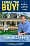 Before You Buy!: The Homebuyer's Handbook for Today's Market, Corbett, Michael