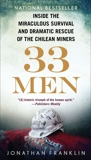 33 Men: Inside the Miraculous Survival and Dramatic Rescue of the Chilean Miners, Franklin, Jonathan