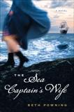 The Sea Captain's Wife: A Novel, Powning, Beth