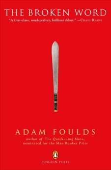 The Broken Word: An Epic Poem of the British Empire in Kenya, and the Mau Mau Uprising Against It, Foulds, Adam