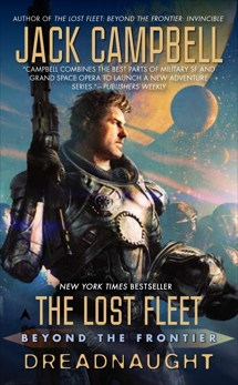 The Lost Fleet: Beyond the Frontier: Dreadnaught, Campbell, Jack
