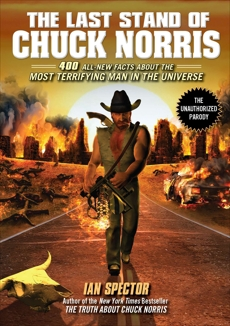 The Last Stand of Chuck Norris: 400 All New Facts About the Most Terrifying Man in the Universe, Spector, Ian