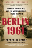 Berlin 1961: Kennedy, Khrushchev, and the Most Dangerous Place on Earth, Kempe, Frederick