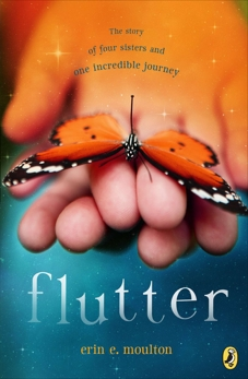 Flutter: The Story of Four Sisters and an Incredible Journey, Moulton, Erin E.