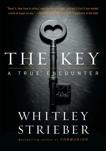 The Key: A True Encounter, Strieber, Whitley