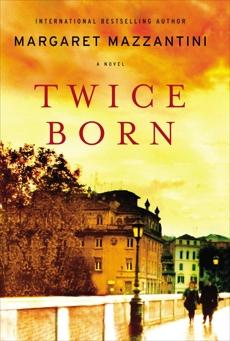 Twice Born: A Novel, Mazzantini, Margaret