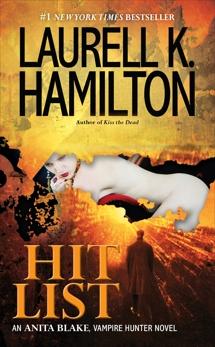 Hit List: An Anita Blake, Vampire Hunter Novel, Hamilton, Laurell K.