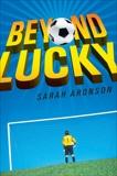 Beyond Lucky, Aronson, Sarah