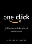 One Click: Jeff Bezos and the Rise of Amazon.com, Brandt, Richard L.