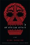 An African Affair: A Novel, Darnton, Nina