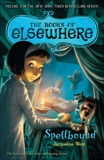 Spellbound: The Books of Elsewhere: Volume 2, West, Jacqueline