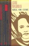 Kill or Cure, Waldman, Anne