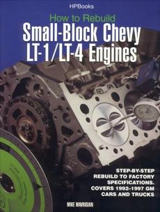 Rebuild LT1/LT4 Small-Block Chevy Engines HP1393, Mavrigian, Mike