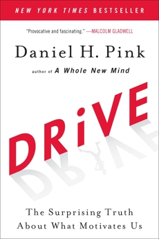Drive: The Surprising Truth About What Motivates Us, Pink, Daniel H.