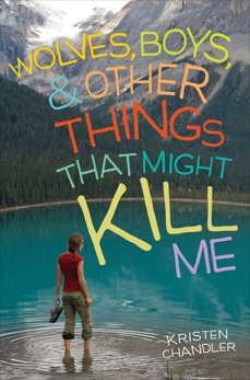Wolves, Boys, and Other Things That Might Kill Me, Chandler, Kristen