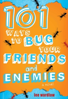 101 Ways to Bug Your Friends and Enemies, Wardlaw, Lee