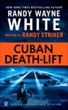 Cuban Death-Lift, White, Randy Wayne & Striker, Randy