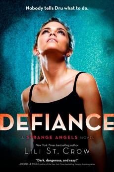 Defiance: A Strange Angels Novel, St. Crow, Lili