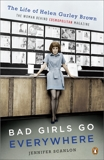 Bad Girls Go Everywhere: The Life of Helen Gurley Brown, the Woman Behind Cosmopolitan Magazine, Scanlon, Jennifer