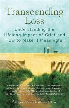 Transcending Loss, Bush, Ashley Davis