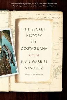 The Secret History of Costaguana, Vasquez, Juan Gabriel
