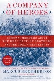 A Company of Heroes: Personal Memories about the Real Band of Brothers and the Legacy They Left Us, Brotherton, Marcus